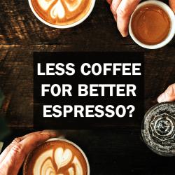 По-малко кафе за по-добро еспресо?